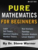 Pure Mathematics for Beginners