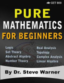 Pure Mathematics for Beginners Book