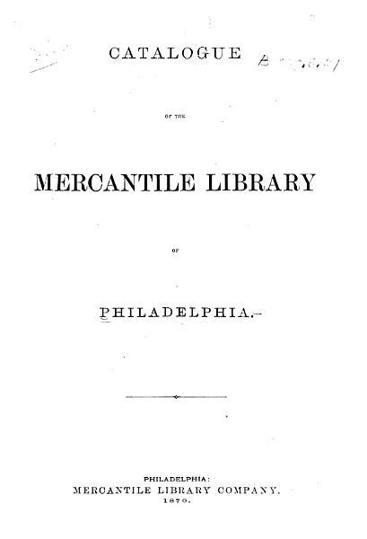 Catalogue of the Mercantile Library of Philadelphia PDF