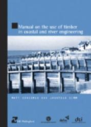 Manual On The Use Of Timber In Coastal And River Engineering Book PDF