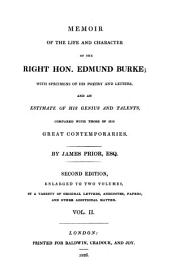 Memoir of the Life and Character of the Right Hon. Edmund Burke: With Specimens of His Poetry and Letters, and an Estimate of His Genius and Talents, Compared with Those of His Great Contemporaries, Volume 2
