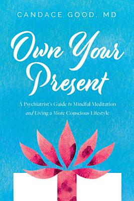 Own Your Present