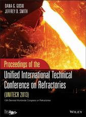 Proceedings of the Unified International Technical Conference on Refractories (UNITECR 2013)