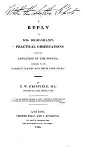 "A Reply to Mr. Brougham's ""Practical Observations Upon the Education of the People: Addressed to the Working Classes and Their Employers."""
