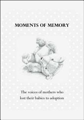 Moments of Memory: The voices of women who lost their babies to adoption, Part 3