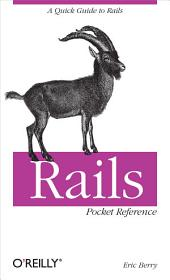 Rails Pocket Reference: A Quick Guide to Rails