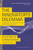 The Innovator s Dilemma  When New Technologies Cause Great Firms to Fail