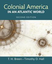 Colonial America in an Atlantic World: Edition 2