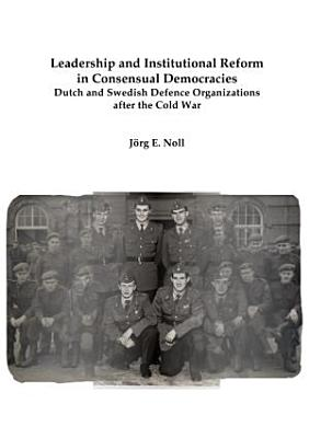 Leadership and Institutional Reform in Consensual Democracies PDF