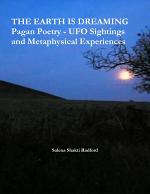 THE EARTH IS DREAMING Pagan Poetry - UFO Sightings and Metaphysical Experiences