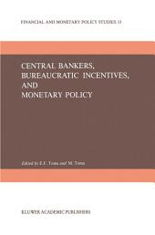 Central Bankers, Bureaucratic Incentives, and Monetary Policy