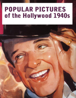 Popular Pictures of the Hollywood 1940s PDF
