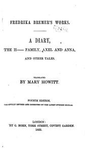 A Diary, The H-- Family, Axel and Anna: And Other Tales