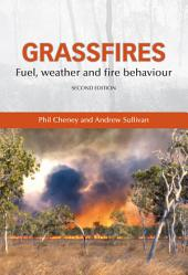 Grassfires: Fuel, Weather and Fire Behaviour, Edition 2