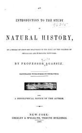 An Introduction to the Study of Natural History: In a Series of Lectures Delivered in the Hall of the College of Physicians and Surgeons, New York