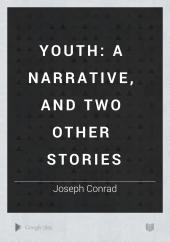 Youth: a narrative, and two other stories