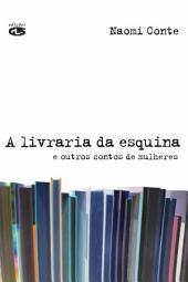 A LIVRARIA DA ESQUINA: E outros contos de mulheres