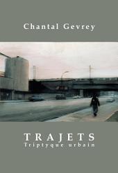 Trajets: Triptyque urbain