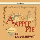 A Apple Pie - Illustrated by Kate Greenaway