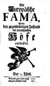 Die europäische Fama, welche den gegenwärtigen Zustand der vornehmsten Höfe entdecket: Band 4