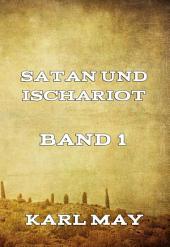 Satan und Ischariot Band 1: Band 1