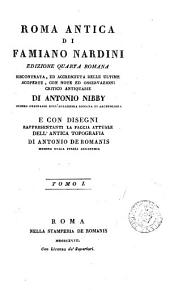 Roma antica [ed. by O. Falconieri. Followed by] Discorso d'O. Falconieri intorno alla piramide di C. Cestio. Lettera del medesimo. [Followed by] Memorie di varie antichità trovate in diversi luoghi della città di Roma, da F. Vacca