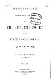 Reports of Cases Argued and Determined in the Supreme Court of the State of California: Volume 4