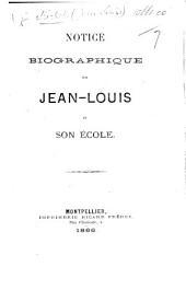 Notice biographique sur Jean-Louis et son école