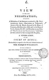 A view of the late negotiation; including a refutation of the statement contained in mr. Fox's introductory letter, by the author of Mr. Fox's title to patriot: Volume 6