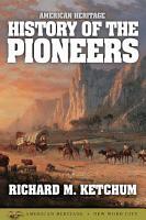 American Heritage History of the Pioneers PDF