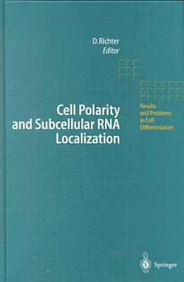 Cell Polarity and Subcellular RNA Localization PDF