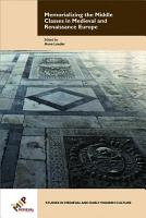 Memorializing the Middle Classes in Medieval and Renaissance Europe PDF