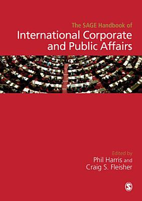The SAGE Handbook of International Corporate and Public Affairs PDF