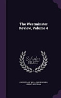 The Westminster Review  Volume 4 PDF