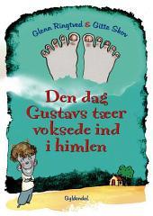 Den dag Gustavs tæer voksede ind i himlen