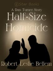 Half-Size Homicide