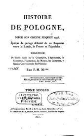 Histoire de Pologne depuis son origine jusqu'en 1795: époque du partage définitif de ce Royaume entre la Russie, la Prusse et l'Autriche. Tome premier