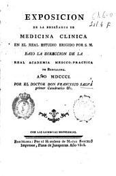 Exposicion de la enseñanza de medicina clinica en el Real Estudio erigido por S.M. baxo la direccion de la Real Academia Medico-Practica de Barcelona : año MDCCCI