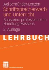 Schriftspracherwerb und Unterricht: Bausteine professionellen Handlungswissens, Ausgabe 2