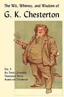 The Wit  Whimsy  and Wisdom of G  K  Chesterton  Volume 5 PDF