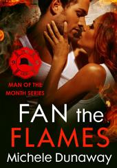 Fan the Flames: Man of the Month Series