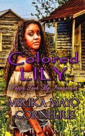 Colored Lily: Poppa Took My Innocence (Book 2)