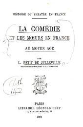 La comédie et les moeurs en France au moyen âge