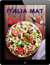 Italia Mat: De 200 beste oppskriftene fra Pasta og Pizza Kjøkken (Italiensk Kjøkken)