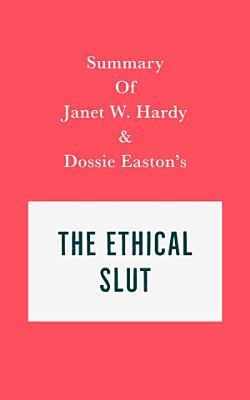 Summary of Janet W  Hardy and Dossie Easton   s The Ethical Slut