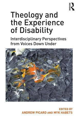 Theology and the Experience of Disability PDF
