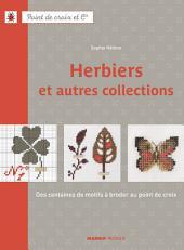 Herbiers et autres collections: Des centaines de motifs à broder au point de croix