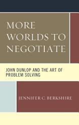 More Worlds To Negotiate Book PDF