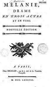 Mélanie : drame en trois actes et en vers [par La Harpe]