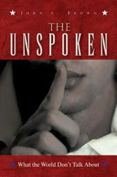 The Unspoken: What the World Don't Talk About